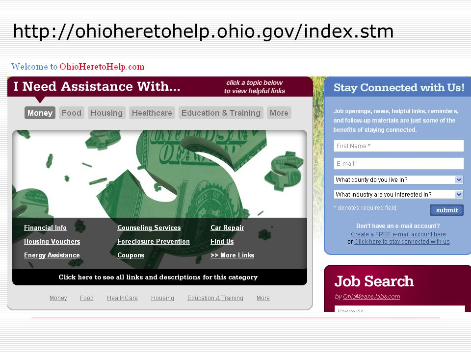 http://ohioheretohelp.ohio.gov/index.stm Ohio Here to Help is a new resource for unemployed workers.