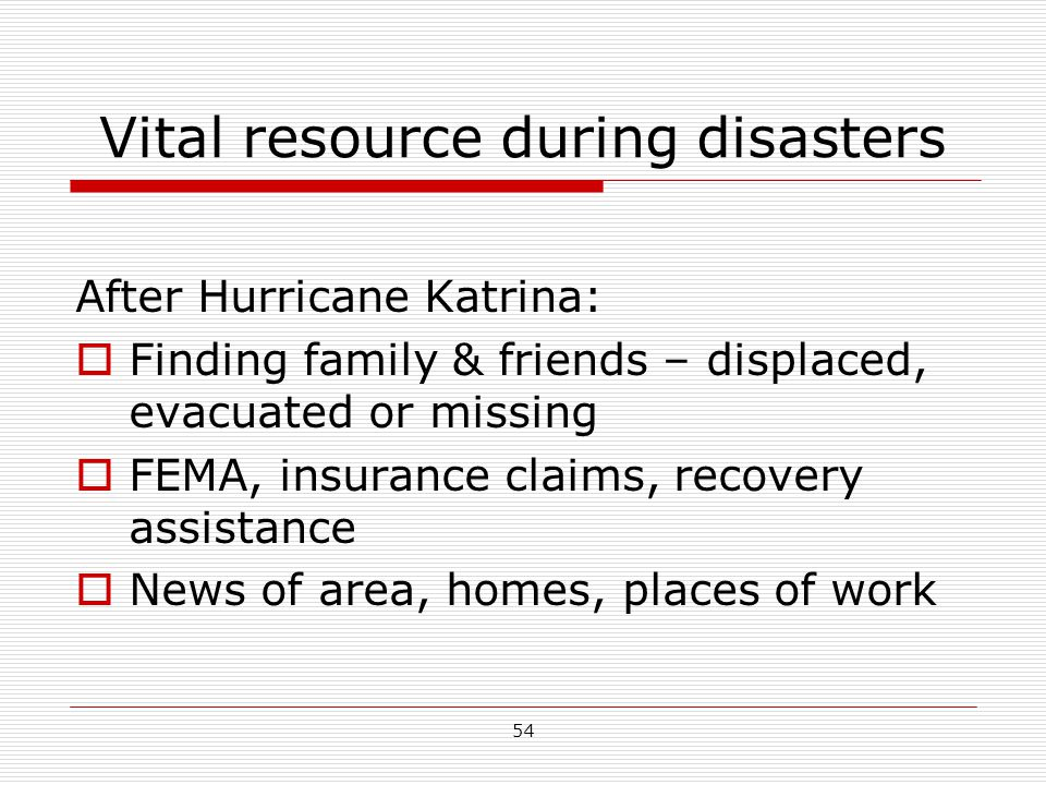 Vital resource during disasters