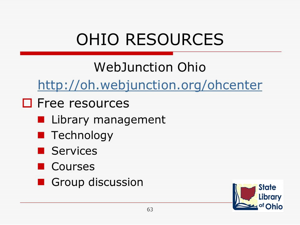 OHIO RESOURCES WebJunction Ohio http://oh.webjunction.org/ohcenter