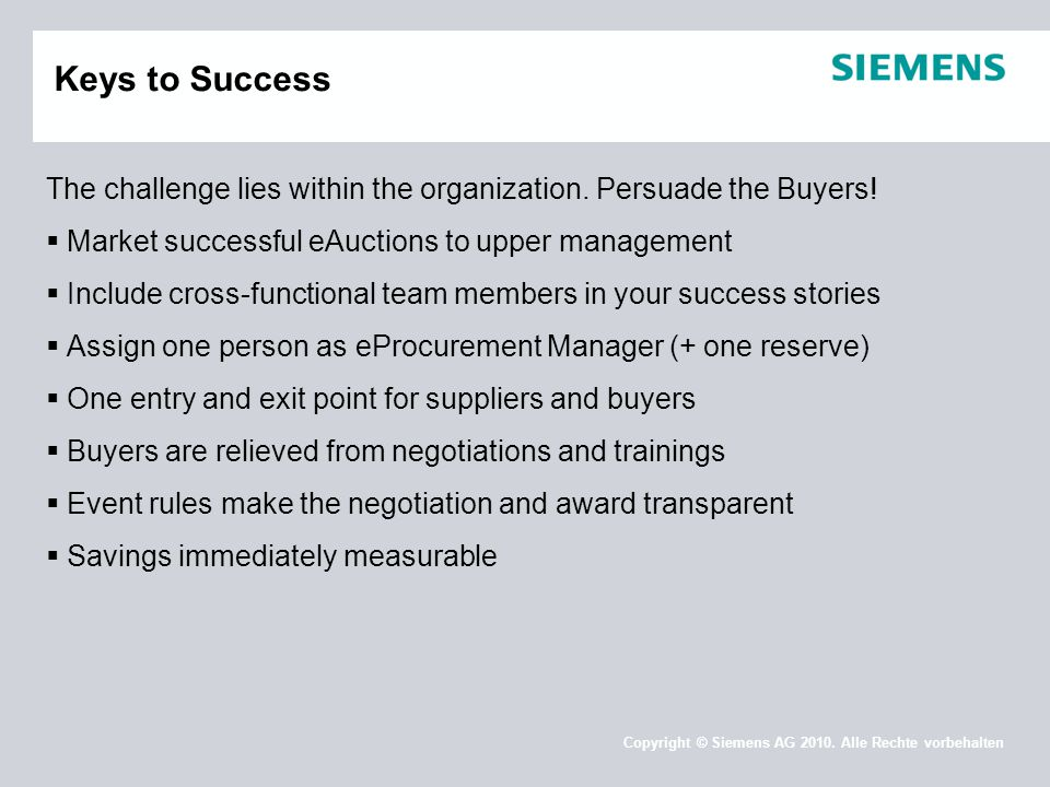 Keys to Success The challenge lies within the organization. Persuade the Buyers! Market successful eAuctions to upper management.