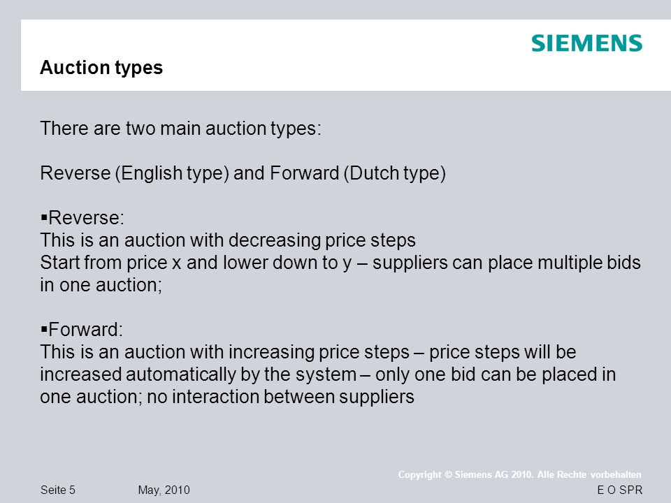 Auction types There are two main auction types: Reverse (English type) and Forward (Dutch type) Reverse: