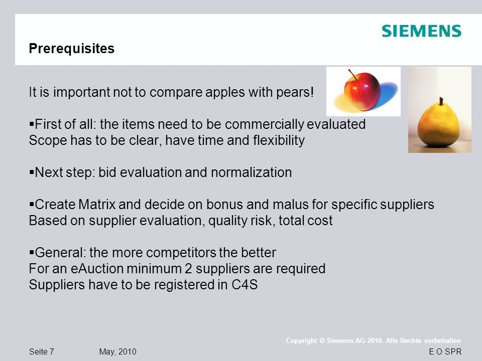Prerequisites It is important not to compare apples with pears! First of all: the items need to be commercially evaluated.