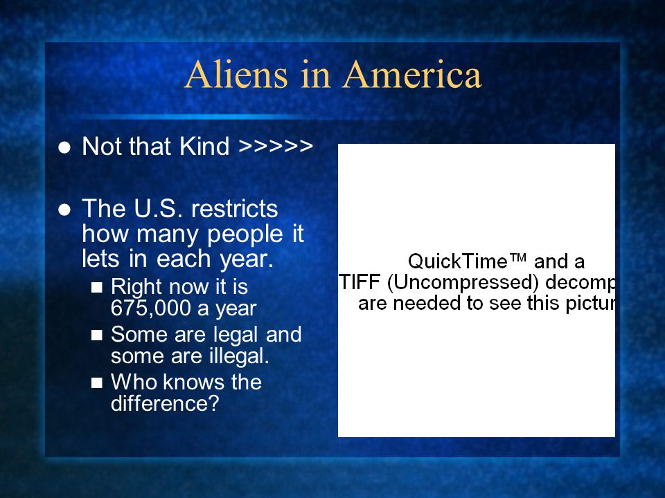 Aliens in America Not that Kind >>>>>