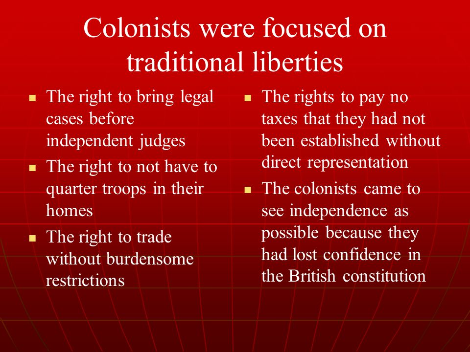 Colonists were focused on traditional liberties