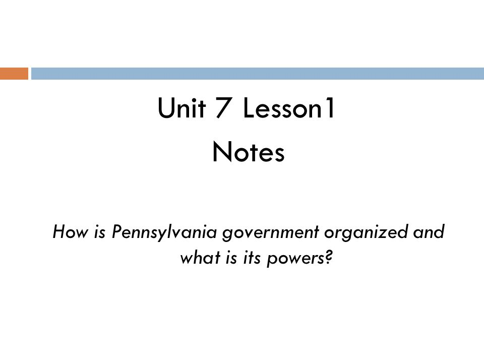 How is Pennsylvania government organized and what is its powers