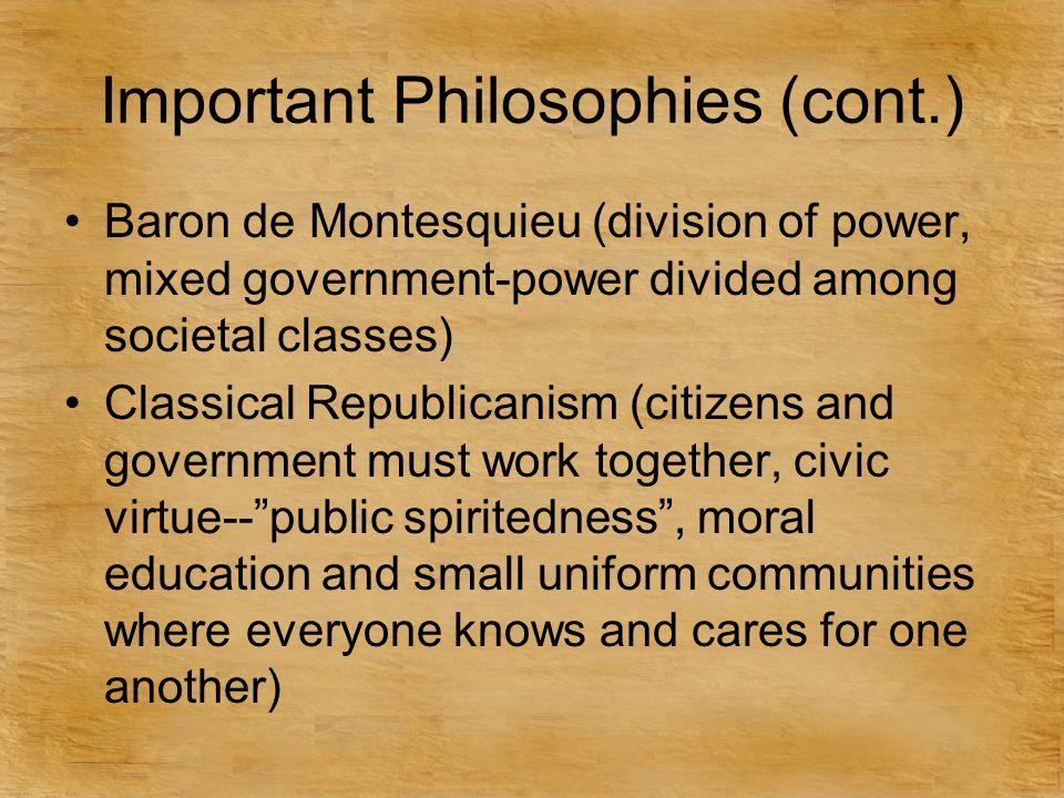 Important Philosophies (cont.)