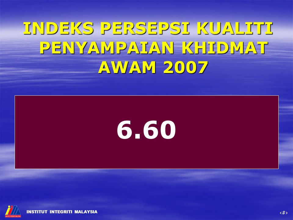 INDEKS PERSEPSI KUALITI PENYAMPAIAN KHIDMAT AWAM 2007