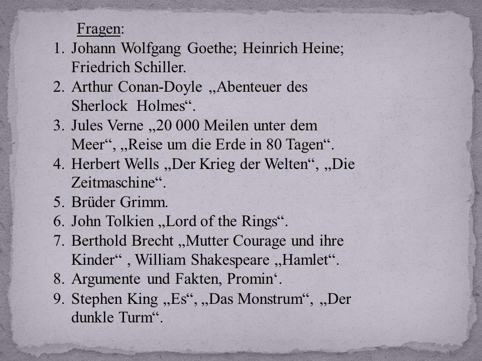 Johann Wolfgang Goethe; Heinrich Heine; Friedrich Schiller.