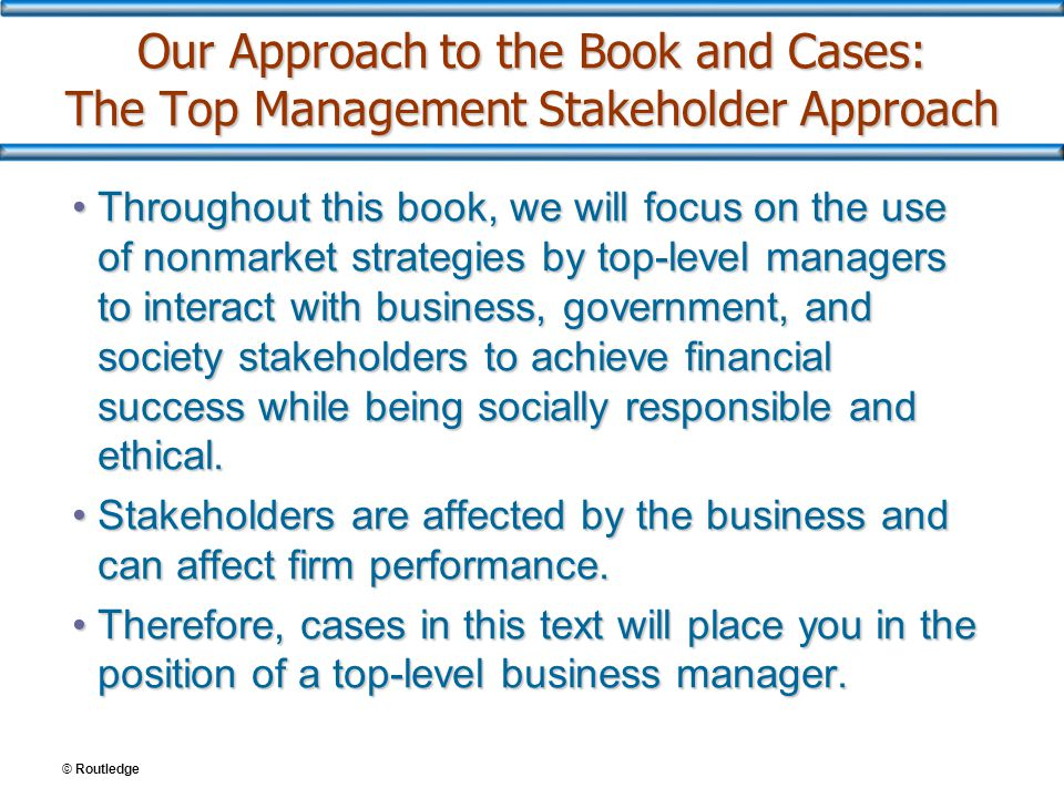 Our Approach to the Book and Cases: The Top Management Stakeholder Approach