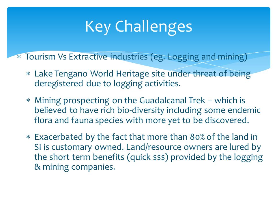 Key Challenges Tourism Vs Extractive industries (eg. Logging and mining)