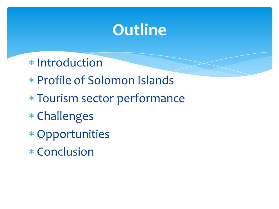 Outline Introduction Profile of Solomon Islands
