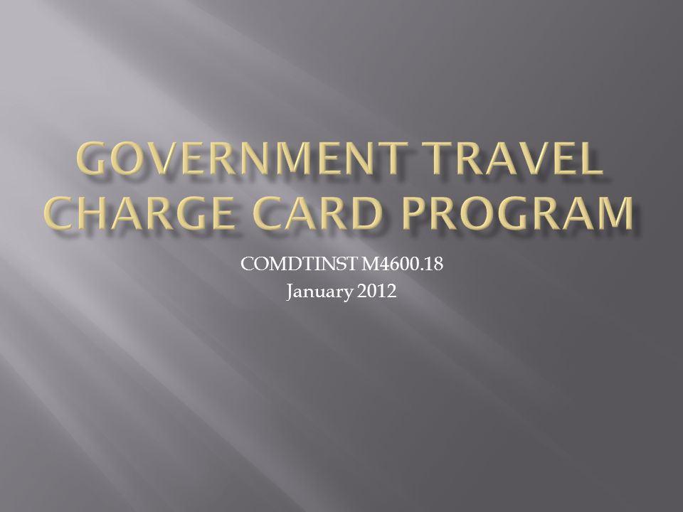Government Travel Charge Card Program - ppt download