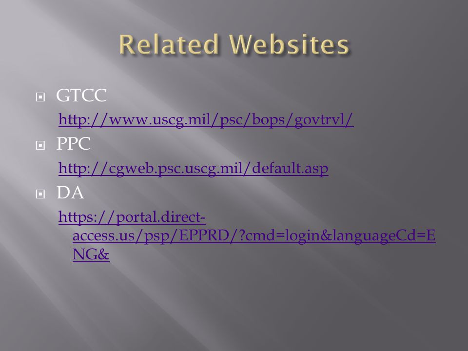 Related Websites GTCC PPC DA http://www.uscg.mil/psc/bops/govtrvl/