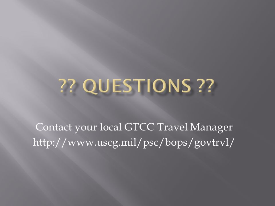 Contact your local GTCC Travel Manager