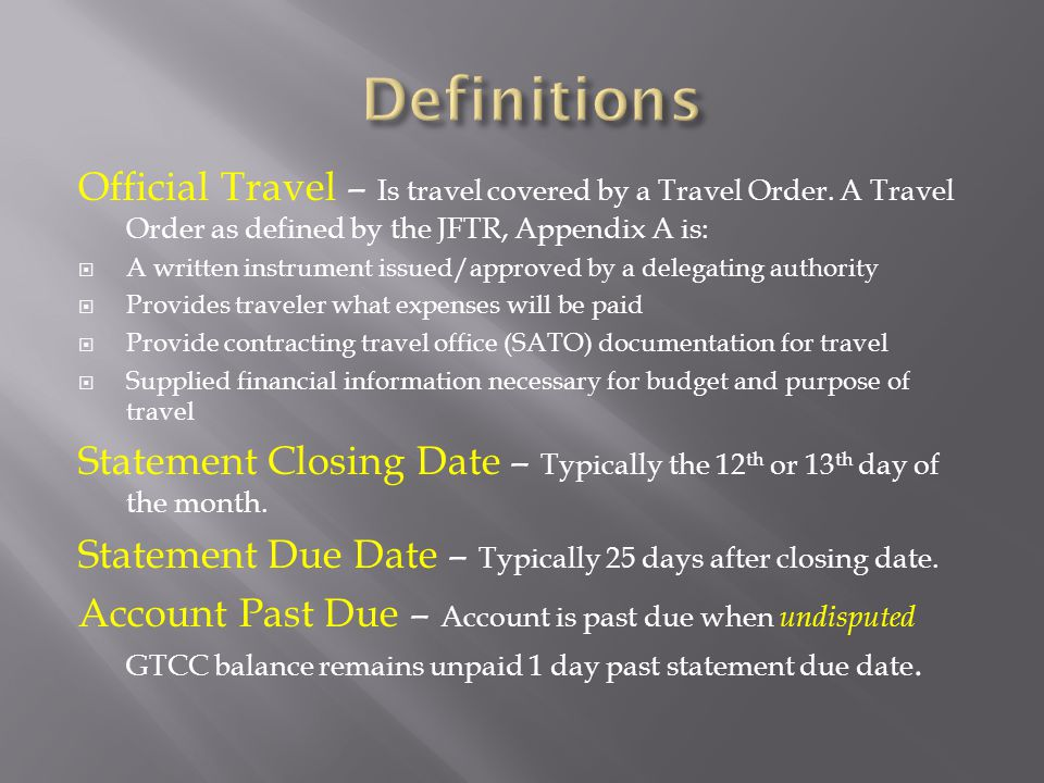 Definitions Official Travel – Is travel covered by a Travel Order. A Travel Order as defined by the JFTR, Appendix A is:
