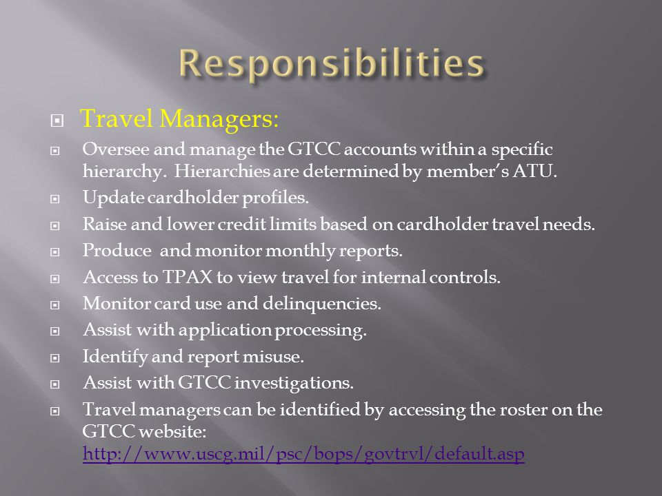 Responsibilities Travel Managers: