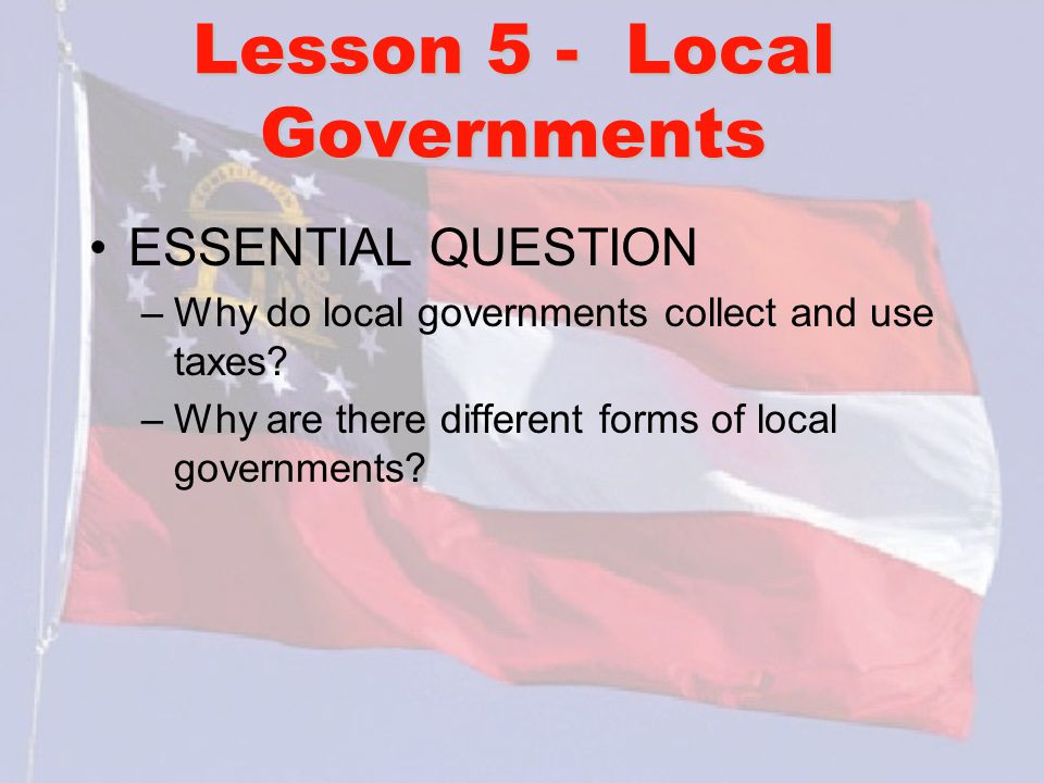 Georgia Studies Unit 8 – Local Governments - ppt download