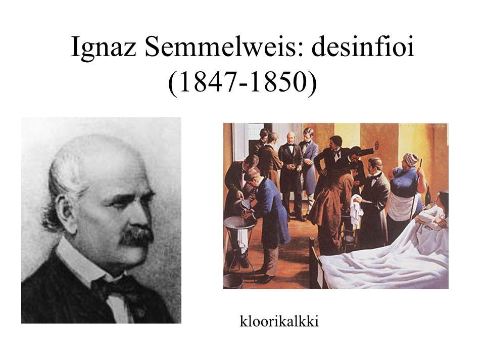 Ignaz Semmelweis: desinfioi (1847-1850)