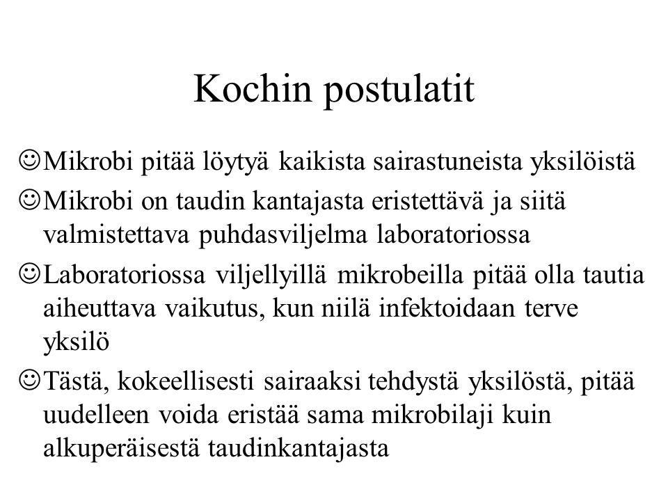 Kochin postulatit Mikrobi pitää löytyä kaikista sairastuneista yksilöistä.