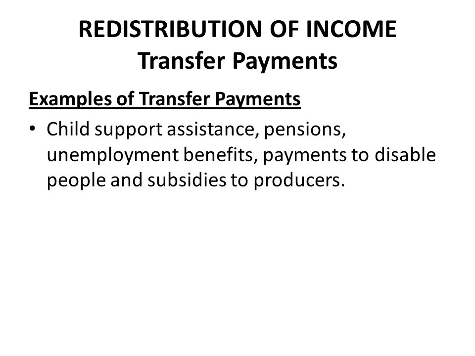 REDISTRIBUTION OF INCOME Transfer Payments