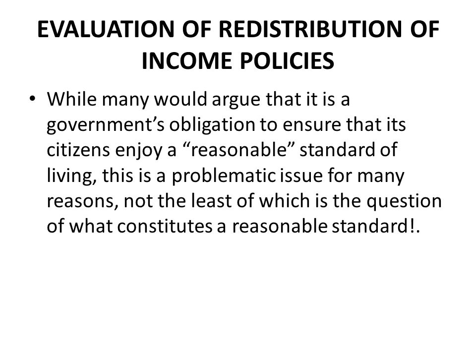 EVALUATION OF REDISTRIBUTION OF INCOME POLICIES