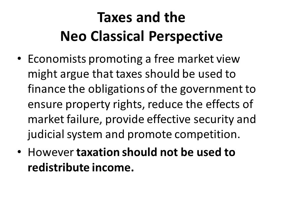 Taxes and the Neo Classical Perspective