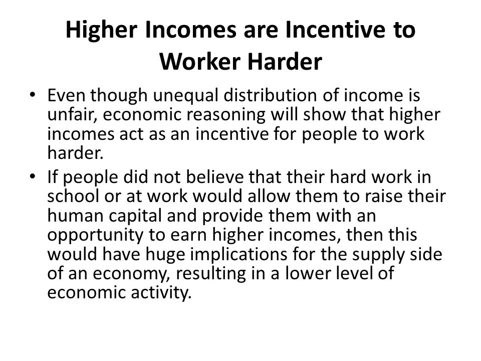 Higher Incomes are Incentive to Worker Harder