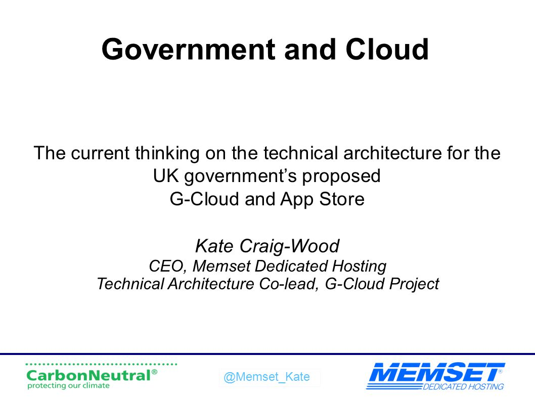 Government and Cloud The current thinking on the technical architecture for the UK government's proposed.