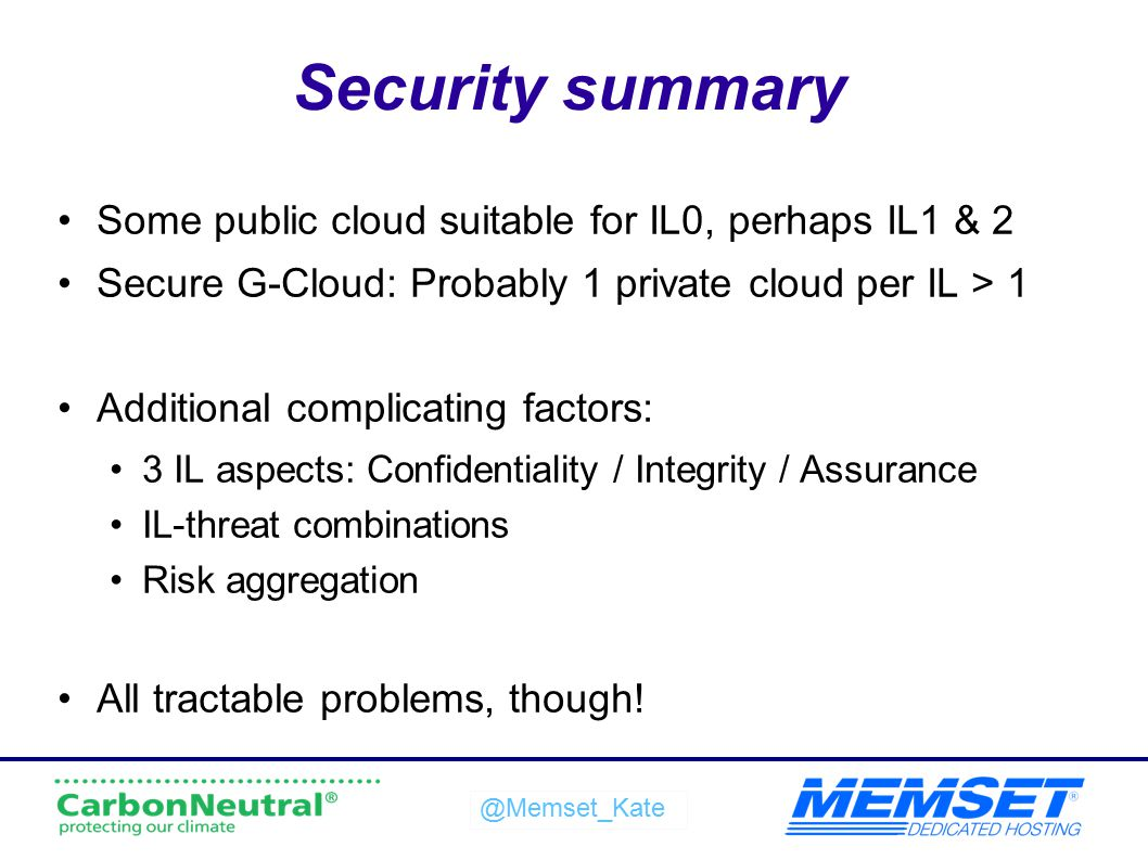 Security summary Some public cloud suitable for IL0, perhaps IL1 & 2