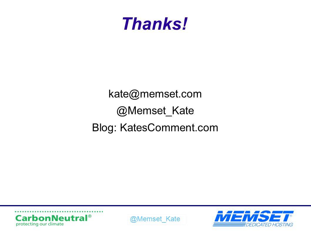 kate@memset.com @Memset_Kate Blog: KatesComment.com