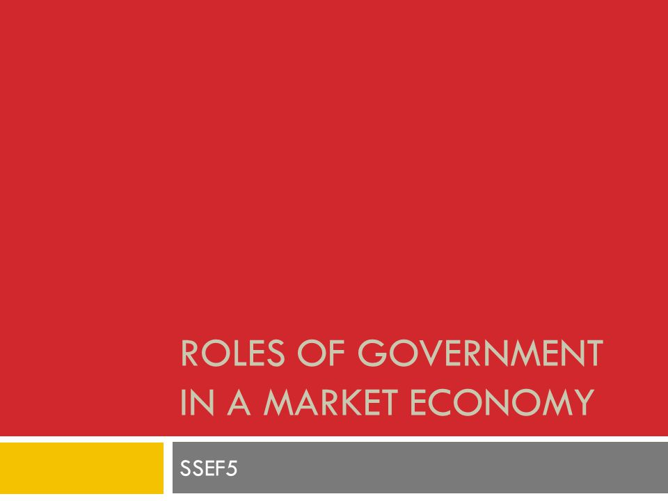 Roles of Government in a Market Economy