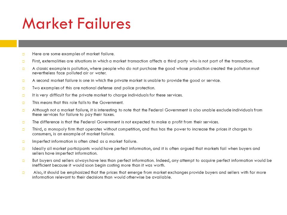Market Failures Here are some examples of market failure.