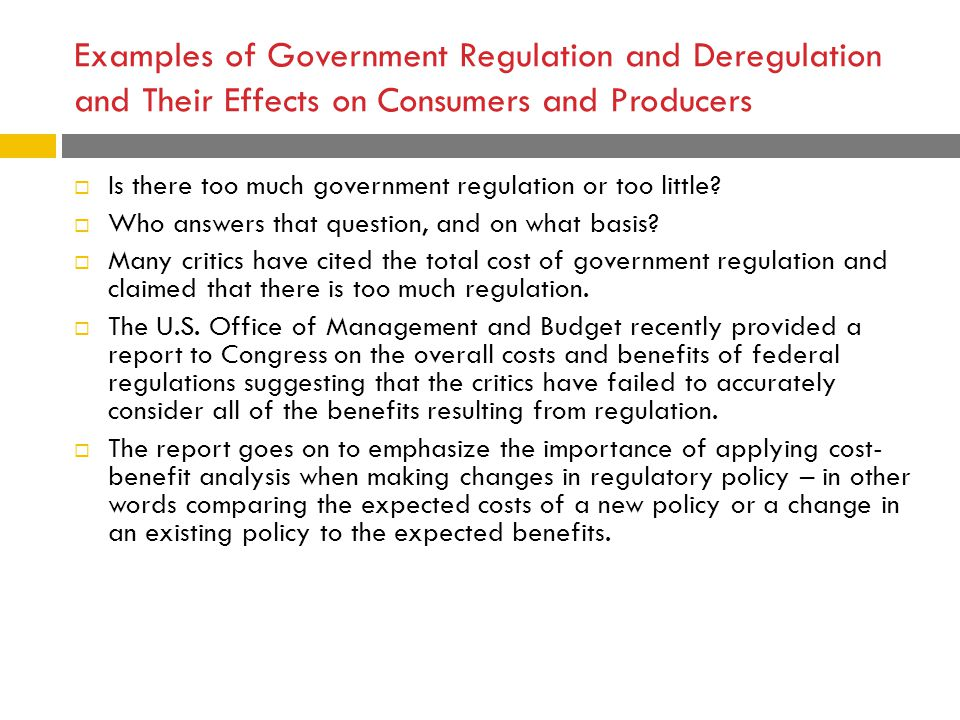 Examples of Government Regulation and Deregulation and Their Effects on Consumers and Producers