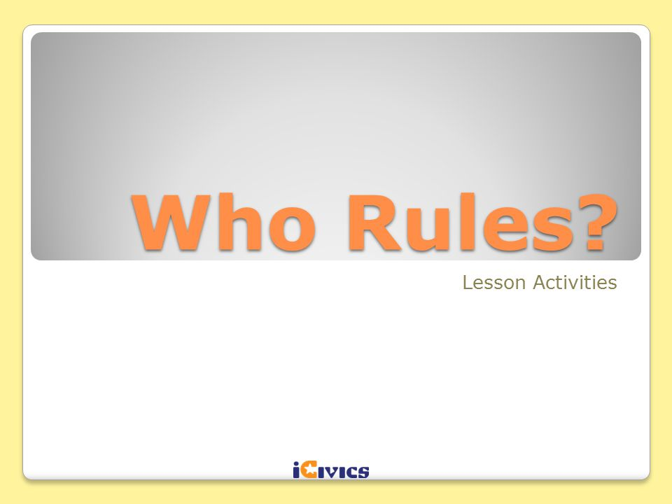 Who Rules Lesson Activities