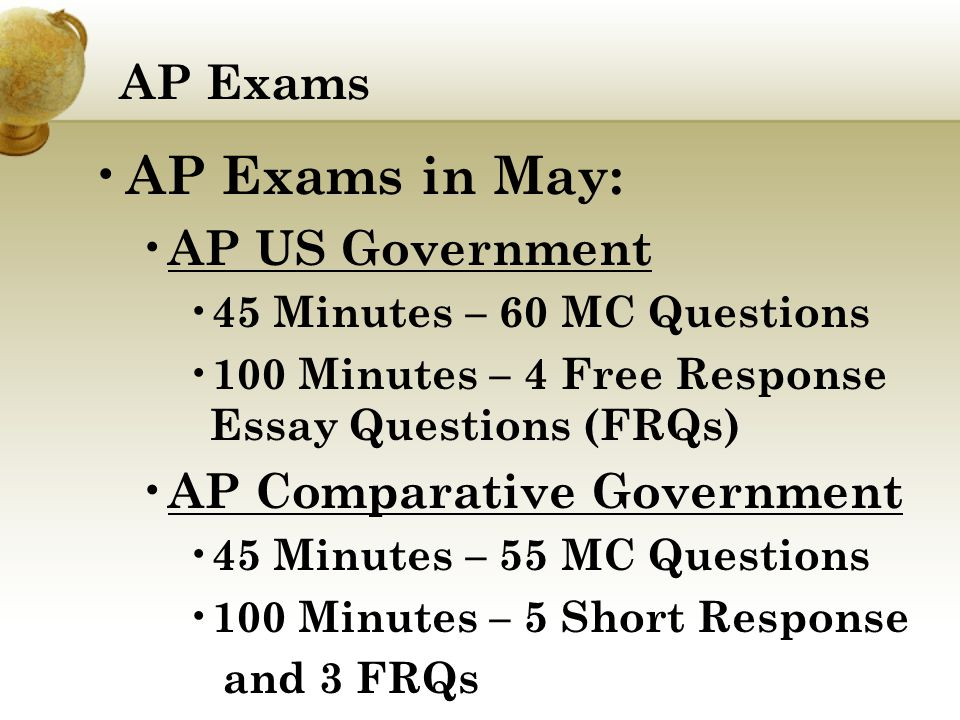 AP Exams in May: AP Exams AP US Government AP Comparative Government