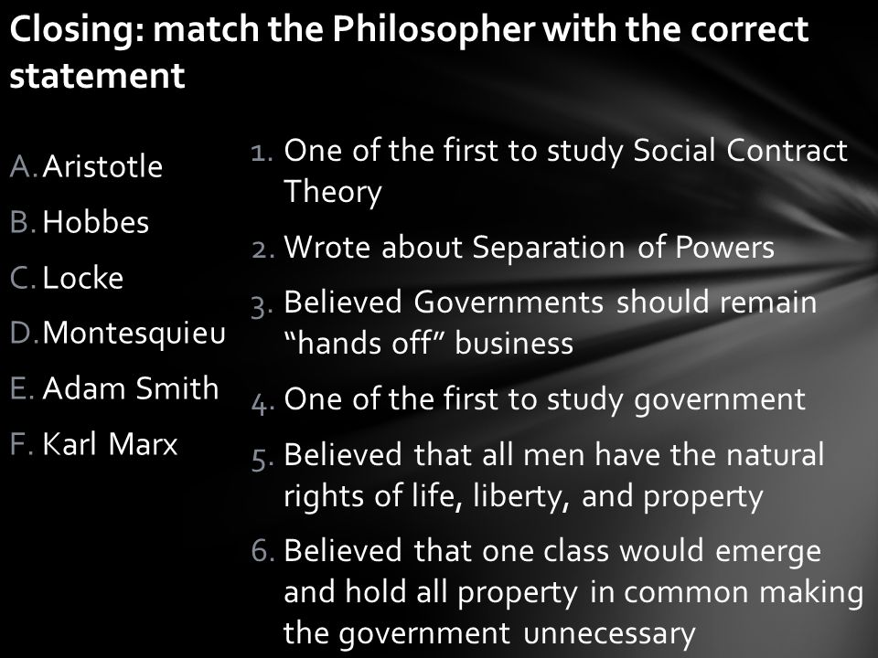 Closing: match the Philosopher with the correct statement