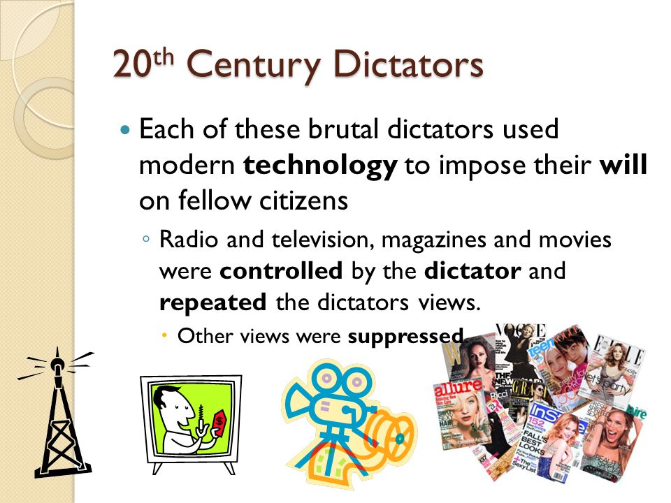 20th Century Dictators Each of these brutal dictators used modern technology to impose their will on fellow citizens.