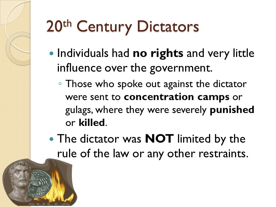 20th Century Dictators Individuals had no rights and very little influence over the government.