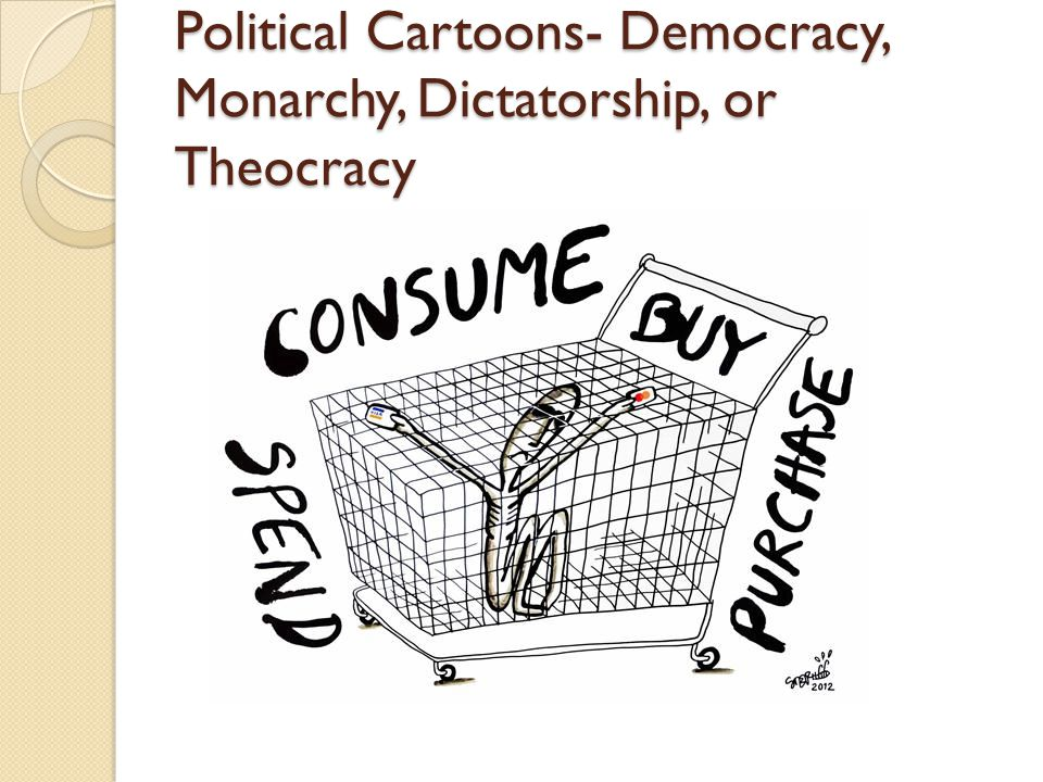 Political Cartoons- Democracy, Monarchy, Dictatorship, or Theocracy
