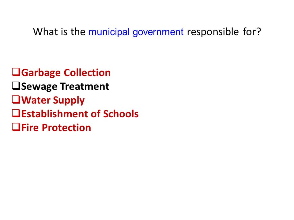 What is the municipal government responsible for