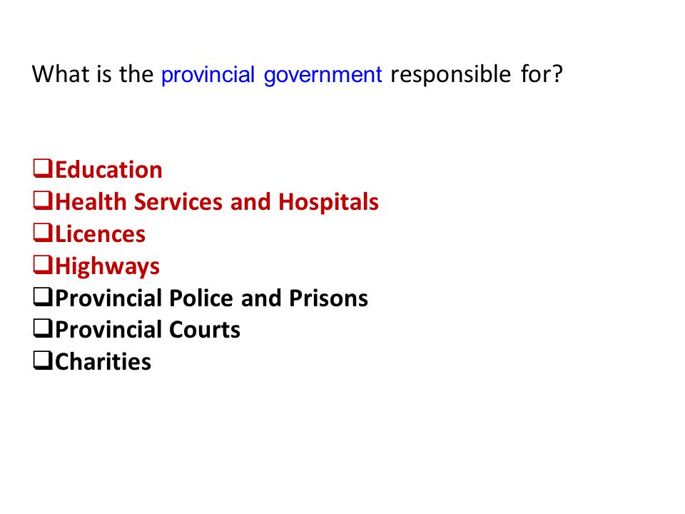 What is the provincial government responsible for