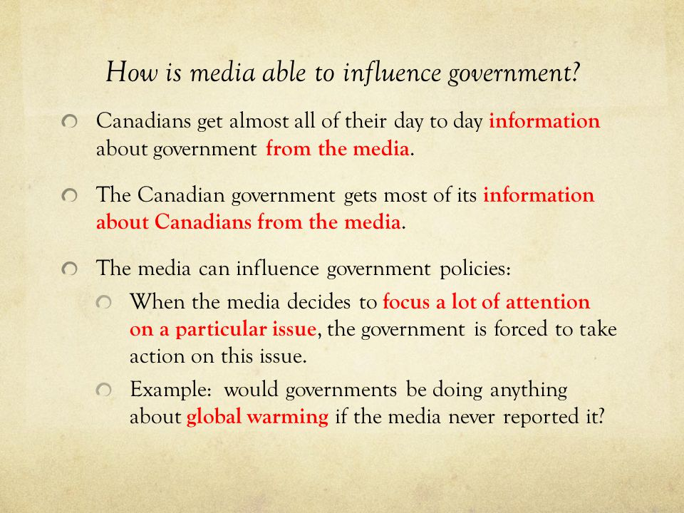 How is media able to influence government