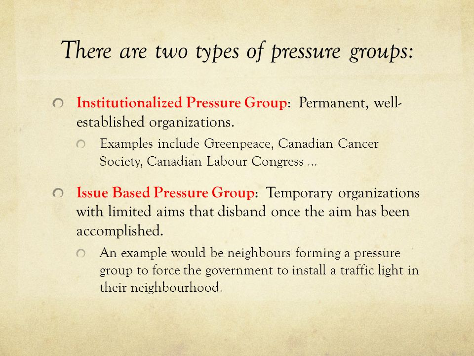 There are two types of pressure groups: