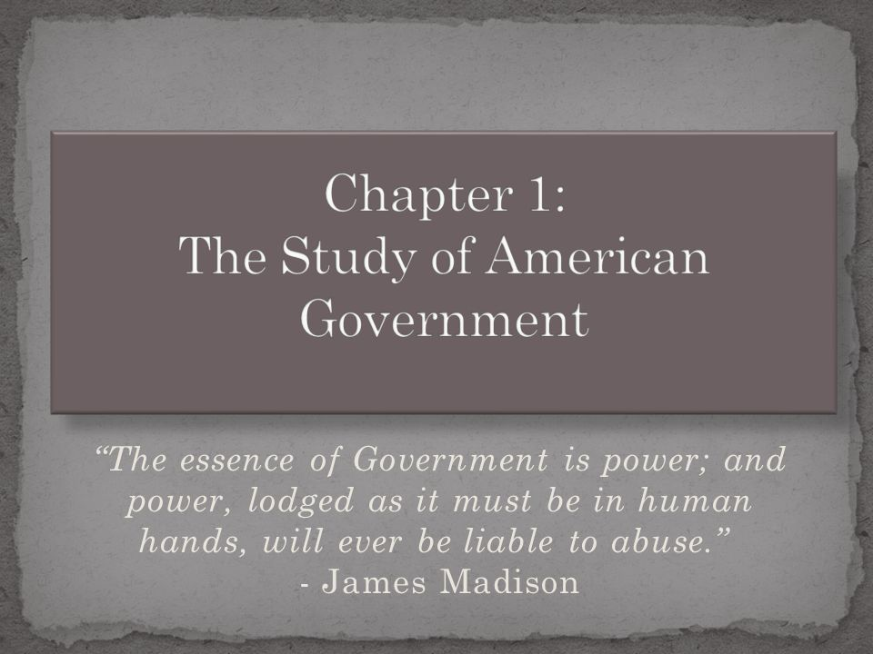 Chapter 1: The Study of American Government