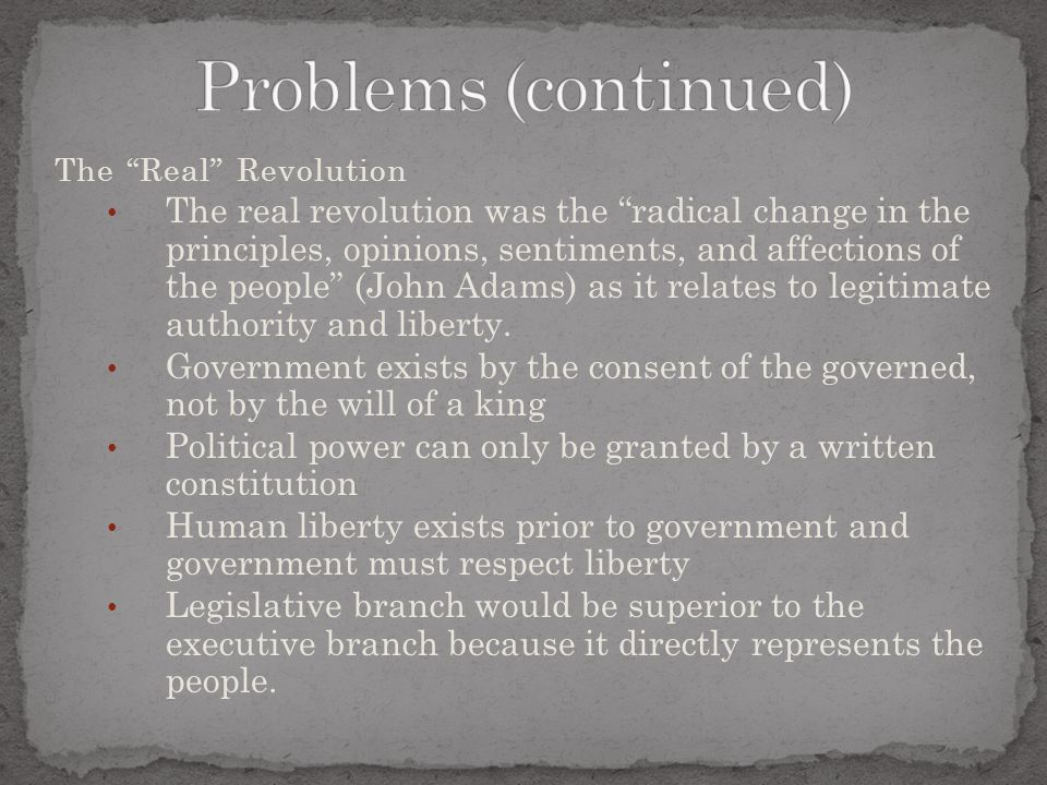 Problems (continued) The Real Revolution.