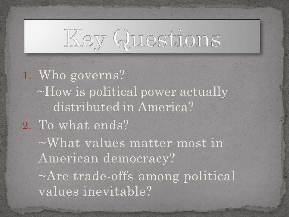 Key Questions Who governs