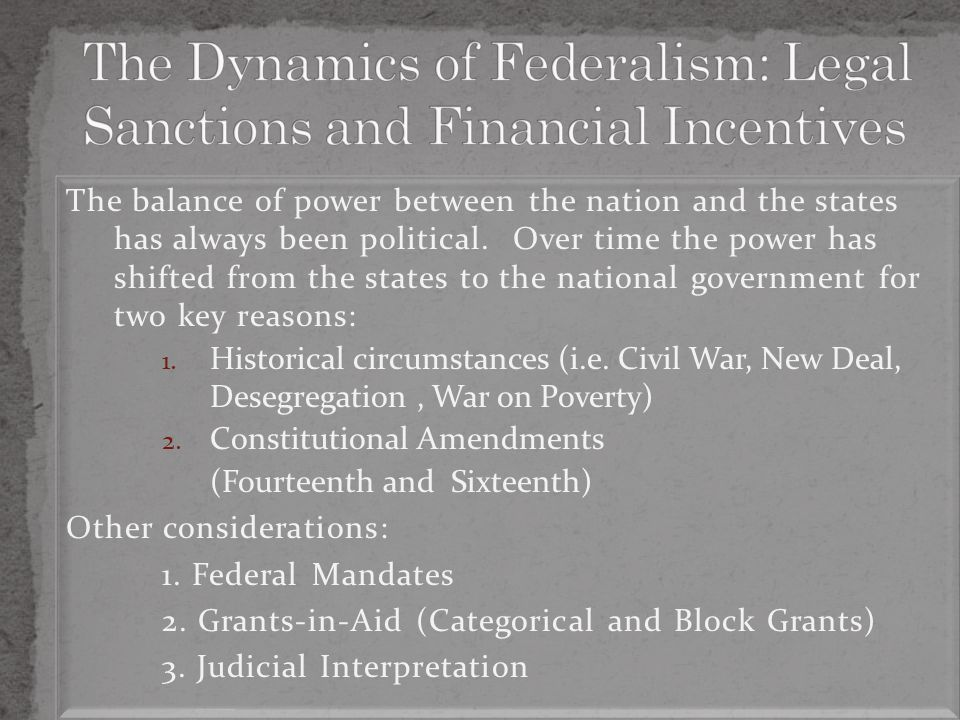 The Dynamics of Federalism: Legal Sanctions and Financial Incentives