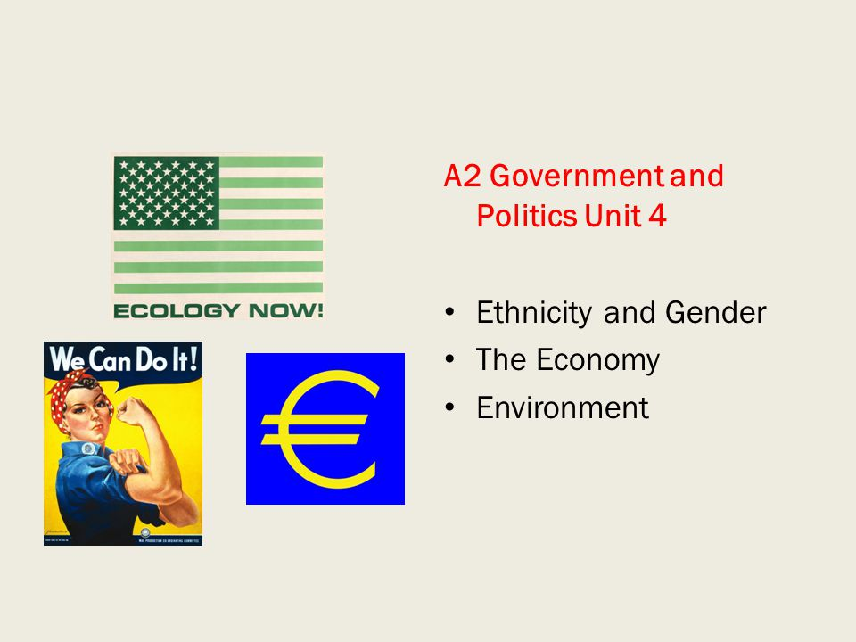 A2 Government and Politics Unit 4