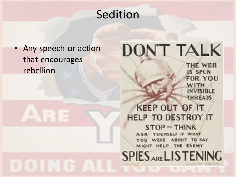 Sedition Any speech or action that encourages rebellion