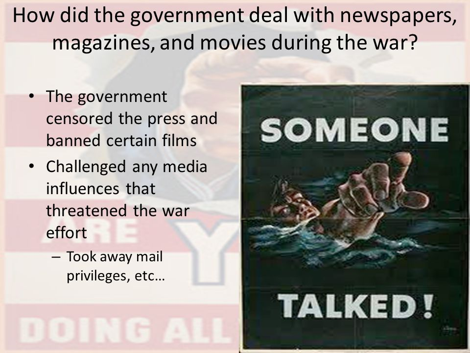 How did the government deal with newspapers, magazines, and movies during the war